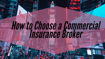 How To Choose A Commercial Insurance Broker