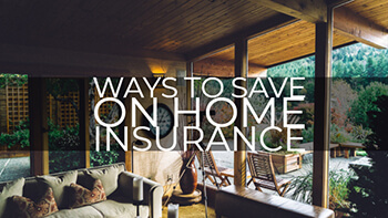 Ways To Save On Home Insurance